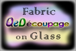QeDécoupage Fabric on Glass